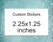 SALE 252 custom stickers 2.25x1.25 inch favor stickers for wedding graduation or baby shower or product labels