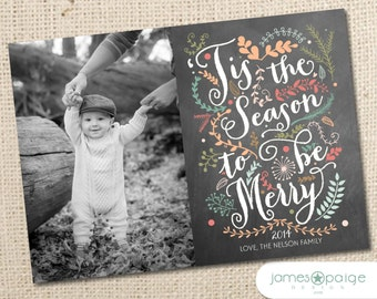 Chalkboard Art - Tis the Season to be Merry Holiday Photo Card (5x7) - Digital File