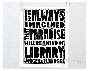 Jorge Borges Library Quote bibliophile Inspirational Fine Art Print Raw Art Letterpress Black Fine Art Print