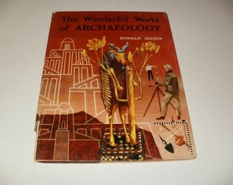 Vintage 1956 The Wonderful World of Archaelology by Ronald Jessup - Childrens, Teens, Illustrated, Hardcover Book, Collectible