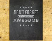 Don't Forget to Be Awesome Art Print | Encouragement Art Print | Hand Lettered | Chalkboard |  8x10 | Made in the USA | AP 018