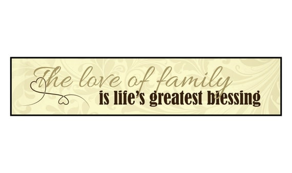 The Love Of Family Is Life's Greatest Blessing Wood Wooden Sign 5x24