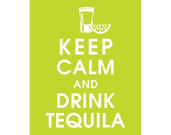 Keep Calm and Drink Tequila (series B) - Art Print (Shot glass with Lime) (Featured in Lime Soda) Keep Calm Art Prints and Posters