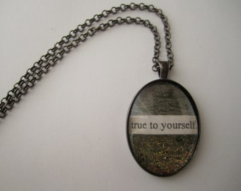 True to Yourself - Collage & Poetry Pendant