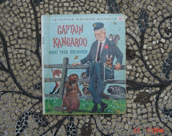 Captain Kangaroo and the Beaver - A Little Golden Book #427 Edition  A - 1961