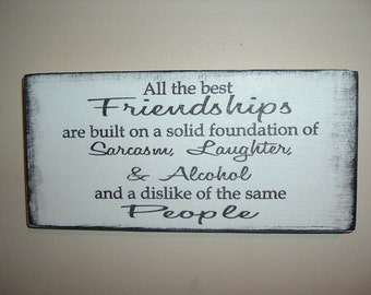 Shabby chic distressed edged friendship  plaque/sign sarcasm laughter alcohol
