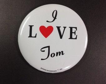 I Love Tom Pin