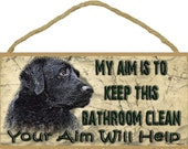 """Black Lab My Aim Is To Keep This Bathroom Clean Your Aim Will Help Sign Plaque Lodge Cabin Decor 5""""x10"""""""