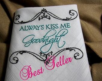Groom Hankie Gift - Best Seller - Always Kiss Me Goodnight-to His Bride.  An heirloom lace handkerchief lovingly given in joy.