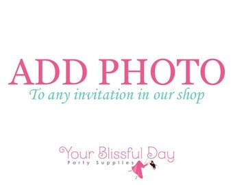ADD PHOTO to any invitation in our shop