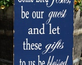 Come Lord Jesus Be Our Guest and let these gifts to us be blessed, Blessing, 20x28, Personalized, Shabby Chic, Rustic, Family, Wedding