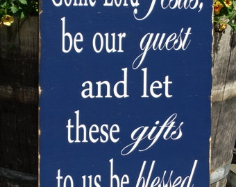 Come Lord Jesus Be Our Guest and let these gifts to us be blessed, Blessing, 24x14, Personalized, Shabby Chic, Rustic, Family, Wedding