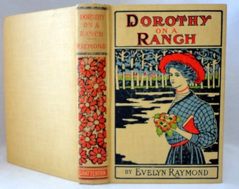 1909 Vintage Book DOROTHY on a RANCH Evelyn Raymond Buckram Hardcover Dust Jacket Illustrated Decorative Library Young Adult Gold Color Old
