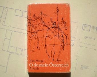 O du mein Osterreich - 1967 - by Hans Weigel - Illustrated - German Language Edition