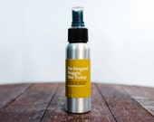 He Stopped Buggin' Her Today - Citronella Spray