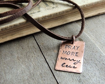 Inspirational Christian Necklace, Pray More Worry Less Quote Necklace, Copper Pendant Necklace