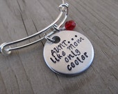 "Aunt Bracelet- ""AUNT...like Mom only cooler"" with an accent bead of your choice- you pick the birthstone"