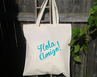 Hola Amigo, Wedding Welcome Tote -Bridesmaid Tote - Bachelorette Party, Mexico Wedding, 25 Totes