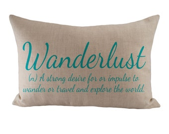 Wanderlust - Cushion/ Pillow Cover - 12x18 - Choose your fabric and font colour