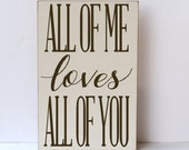 All of Me Loves All of You, Song Lyrics, Wood Sign, Wedding Sign, Wedding Decor, Anniversary Sign, Romantic Sign, Valentine's Day Gift