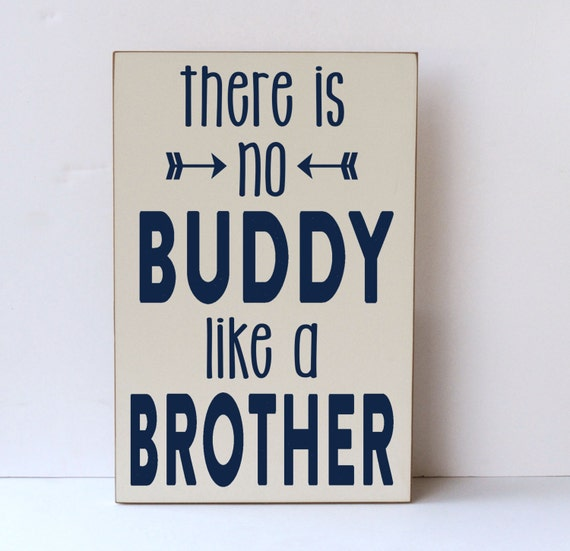 There Is No Buddy Like A Brother, Wood Sign, Nursery, Big Brother, Nursery Decor, Brothers Wall Art, Baby Shower Gift, Brother Gift