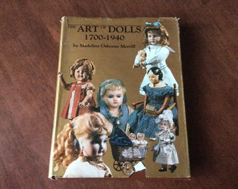 The Art of Dolls 1700 - 1940 By: Merrill