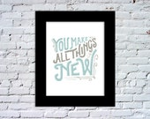 All Things New Color Print