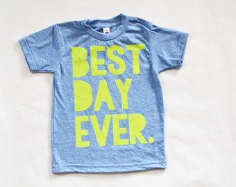 Best Day Ever kid shirt