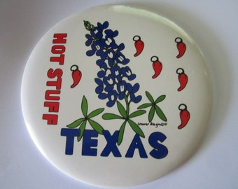 """Vintage EXTRA LARGE Pin/Button """"TEXAS Hot Stuff""""by Cramer Designs, 1987. 6"""" in Diameter!"""