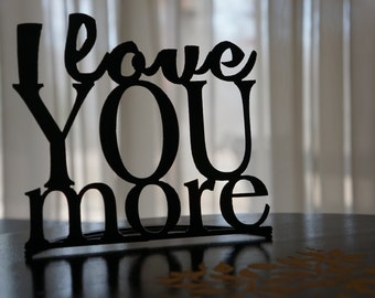 I Love You More (Small)