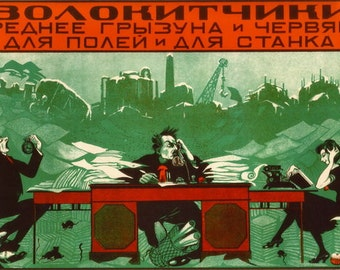 They taint our lives. Bureaucrats – more detrimental than vermin or infestation for both field and factory. Moscow 1927