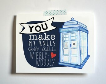 You make my knees go all wibbly wobbly Dr. Who Card
