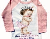 Tee shirt Raglan And though she be but little, she is fierce
