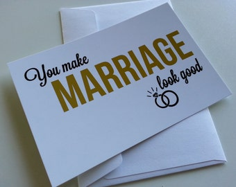 Wedding Congratulations Card You Make Marriage Look Good Wedding Rings Gold Card Congratulations on Marriage