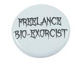 Funny Beetlejuice Pin, Halloween Costume Accessory, Tim Burton, Michael Keaton, Beetlejuice Quote, Halloween Decor, Freelance Bio-Exorcist
