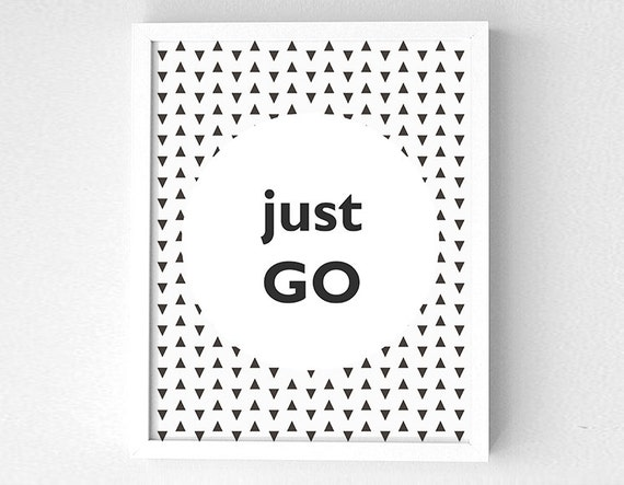 Just go - Digital download print - Art print - Quote - Printable art