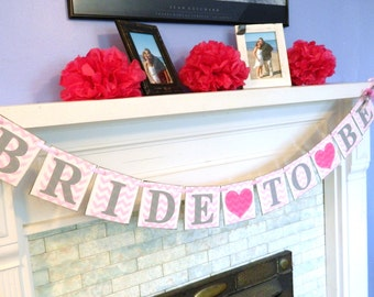 Bridal shower decorations - Chevron Bride to Be Banner - Bridal Shower banners - Pink and Gray Bride to Be - You Pick the Colors