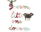 dream little one, dream . print