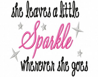 she leaves a little Sparkel wherever she goes - Machine Embroidery Design - 6 Sizes