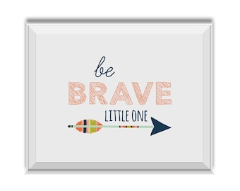 Be Brave Little One - Inspirational Print. Nursery Art & Children's Room Art. Feathers, Arrow, Tribal, Pink, Inspirational Quote.