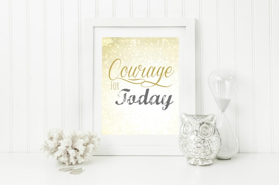 "Instant ""Courage for Today"" Wall Art Print 11x14 Printable File Encouraging Home Decor"