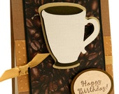 Handmade Greeting Card, Happy Birthday, Cup of Java, Chocolate Brown And Coffee