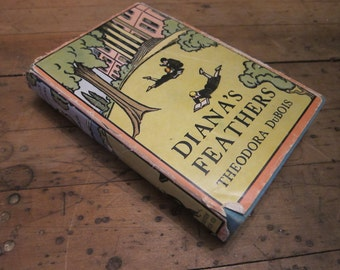 1935 First Edition Diana's Feathers by Theodore DuBois with dust jacket