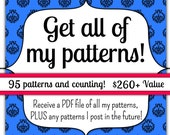 INSTANT DOWNLOAD Get all of my patterns plus any patterns I post in the future, Huge Savings, Complete Collection