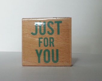 Just for You Wooden Mounted Rubber Stamping Block DIY cards, scrapbooking, tags, Greeting Cards, and Scrapbooking