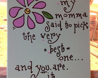 My momma...