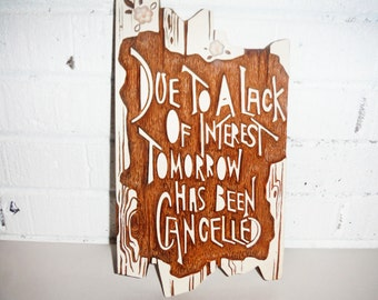 Vintage quote plaque office humor fois bois tomorrow has been cancelled cubicle decor