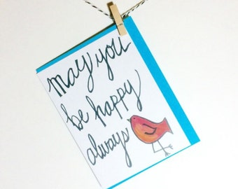 Happy always. Encouragement Card. Inspiration. Thinking of you.