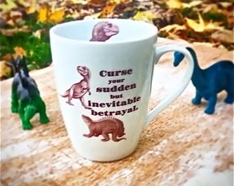 Firefly Serenity Quote Mug, 14 oz Mug, Curse Your Sudden But Inevitable Betrayal, Dinosaurs, Wash Hoban Washburne,