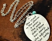 She Stood in the Storm and When the Wind Didn't Blow Her Away, She Adjusted Her Sails Pendant Necklace made from a Spoon, Silverware Jewelry